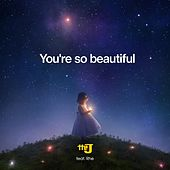 You're so Beautiful by J.