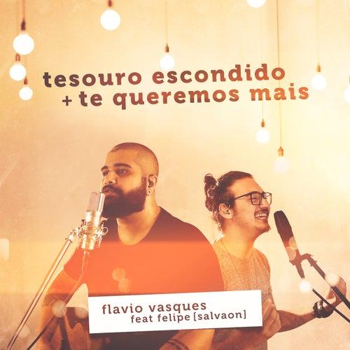 Tesouro Escondido / Te Queremos Mais de Flavio Vasques