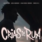 Crias da Rua von Bia Doxum, Drik Barbosa, Equilíbrio Sonoro e Família ZL