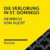 Kleist: Die Verlobung in St. Domingo (Reclam Hörbuch) von Reclam Hörbücher