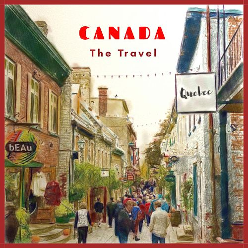 Canada - The Travel by Beau