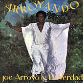 Arroyando de Joe Arroyo y La Verdad