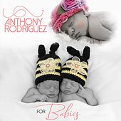 Anthony Rodriguez for Babies by Anthony Rodriguez
