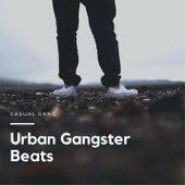 Urban Gangster Beats von Casuel Gang