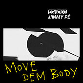 Move Dem Body by Eskei83