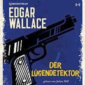 Edgar Wallace und der Fall: Der Lügendetektor (Edgar Wallace Reihe 14) von Various Artists