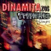 Dinamitazos Tropicales de Siempre de Various Artists