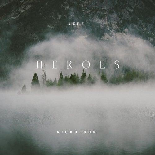 Heroes by Jeff Nicholson