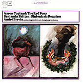 Copland: The Red Pony & Britten: Sinfonia da Requiem, Op. 20 by André Previn