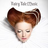 Fairy Tale Music by Various Artists
