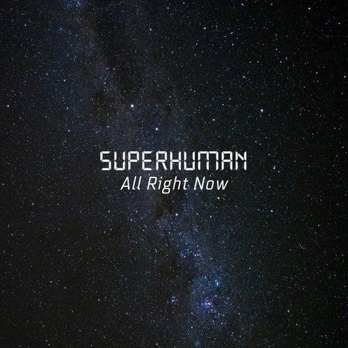 All Right Now von Superhuman