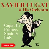Cugat In France, Spain & Italy (Album of 1960) de Xavier Cugat & His Orchestra