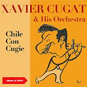 Chilie Con Cugat (Album of 1959) by Xavier Cugat & His Orchestra