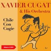 Chilie Con Cugat (Album of 1959) von Xavier Cugat & His Orchestra
