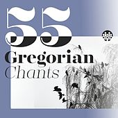 55 Gregorian Chants by Various Artists
