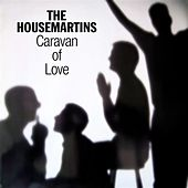 Caravan of Love by The Housemartins