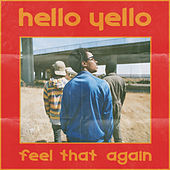 Feel That Again by Hello Yello