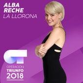 La Llorona (Operación Triunfo 2018) de Alba Reche