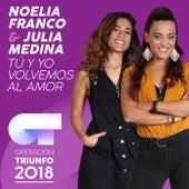 Tú Y Yo Volvemos Al Amor (Operación Triunfo 2018) de Noelia Franco