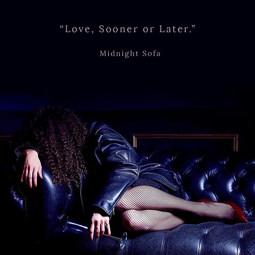 Love, Sooner or Later by Midnight Sofa