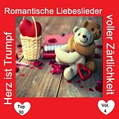 Top 30: Herz ist Trumpf - Romantische Liebeslieder voller Zärtlichkeit, Vol. 4 by Various Artists