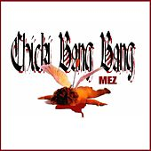 Chicki Bang Bang de Mez