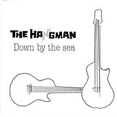 Down By The Sea (Ruben Engzell Edition) by Hangman