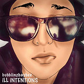 iLL iNTENTiONS by Bubbiinzbaybee