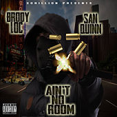 Ain't No Room by San Quinn