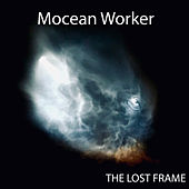 The Lost Frame by Mocean Worker