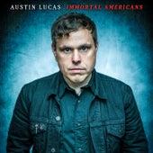 Immortal Americans von Austin Lucas