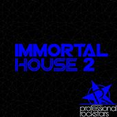 Immortal House 2 by Various Artists