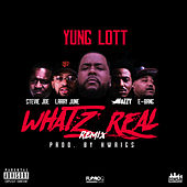 Whatz Real (Remix) [feat. Mozzy, Larry June, Stevie Joe & E-Bang] von Yung Lott