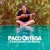 Canciones Sin Prisa von Paco Ortega