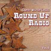 Country Western Classics: Round Up Radio , Vol. 5 de Various Artists