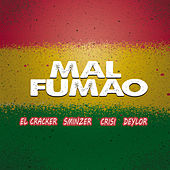 Mal Fumao by Cracker