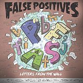 Letters from the Wall von False Positives