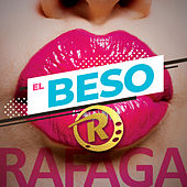 El Beso (Single) de Ráfaga