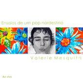 Ensaios de um Pop Nordestino (Ao Vivo) de Valerie Mesquita