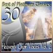 30 Best of Platinum Classics: Heavenly Choir Voices Vol. 2 by Various Artists