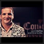 Adicto a Tu Piel by la Contra