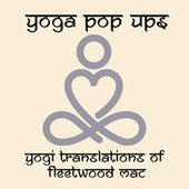 Yogi Translations of Fleetwood Mac by Yoga Pop Ups