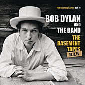 The Basement Tapes Raw: The Bootleg Series, Vol. 11 by Bob Dylan