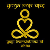 Yogi Translations of ABBA by Yoga Pop Ups