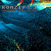 Konzept.3 (Underground Techno Exploration) by Various Artists
