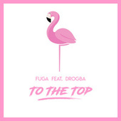 To the Top von La Fuga