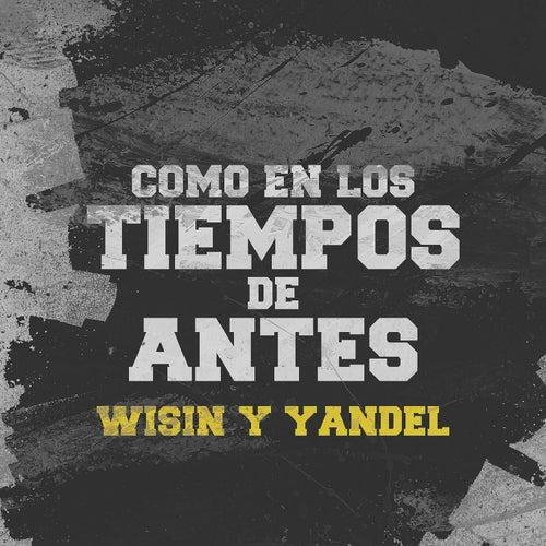 Como en los Tiempos de Antes by Wisin y Yandel