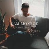 I'll Never Forget You de Cam Monroe