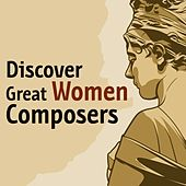 Discover Great Women Composers von Various Artists
