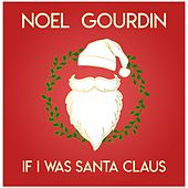 If I Was Santa Claus by Noel Gourdin